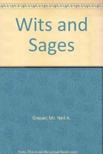 Wits and Sages 1ST EDITION, PRESENTATION COPY: Grauer, Neil A.
