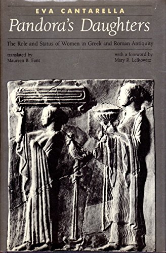 Pandora's Daughters. The Role and Status of Women in Greek and Roman Antiquity. Translated by ...