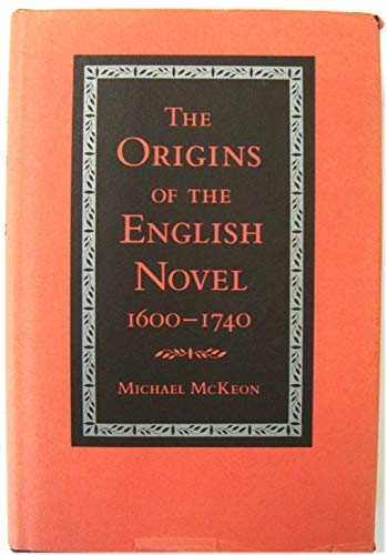 9780801832918: The Origins of the English Novel, 1600-1740