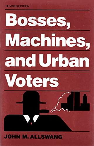 9780801833120: Bosses, Machines, and Urban Voters