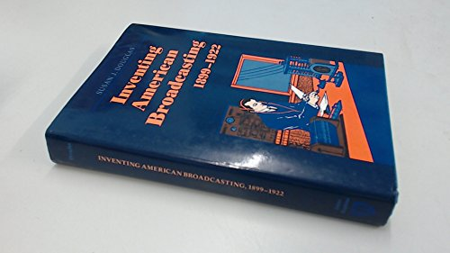 9780801833878: Inventing American Broadcasting, 1899-1922 (Johns Hopkins Studies in the History of Technology)