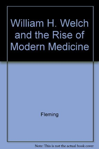 9780801833892: William H. Welch and the Rise of Modern Medicine