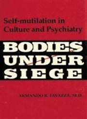 9780801834530: Bodies Under Siege: Self-Mutilation in Culture and Psychiatry