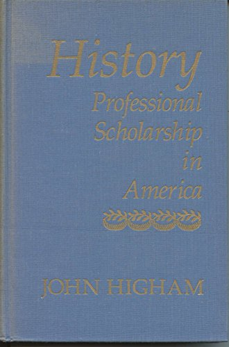 9780801834622: History: Professional Scholarship in America