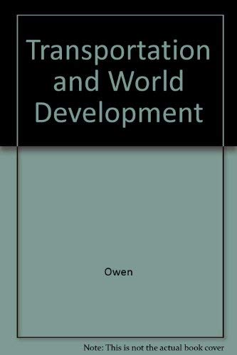 9780801834950: Transportation and World Development: Mobility and the Global Economy