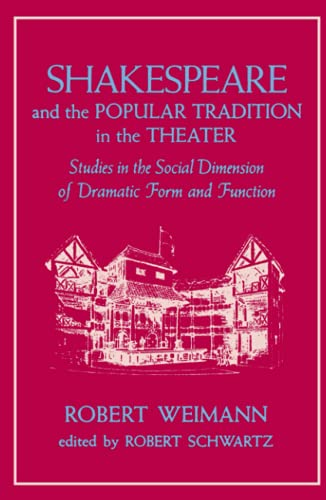 9780801835063: Shakespeare and the Popular Tradition in the Theater: Studies in the Social Dimension of Dramatic Form and Function