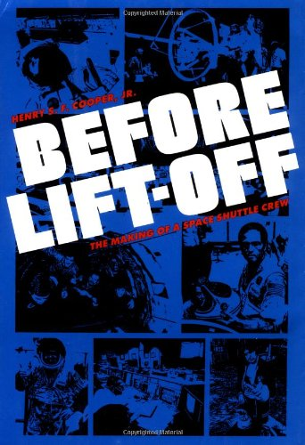 Before Lift-off: The Making of a Space Shuttle Crew (New Series in NASA History): Cooper Jr., Henry...