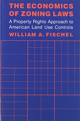 9780801835629: The Economics of Zoning Laws: A Property Rights Approach to American Land Use Controls