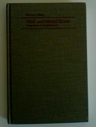 9780801835650: Work and Mental Illness: Transitions to Employment (Johns Hopkins Series in Contemporary Medicine and Public Health)