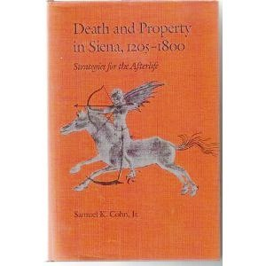 Death and Property in Siena,1205-1800: Strategies for the Afterlife