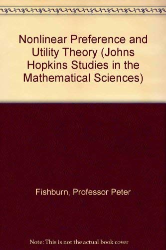 9780801835988: Nonlinear Preference and Utility Theory (Johns Hopkins Studies in the Mathematical Sciences)