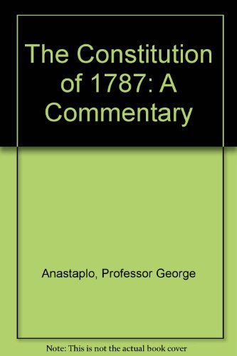 9780801836053: The Constitution of 1787: A Commentary