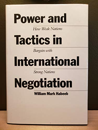 9780801836206: Power and Tactics in International Negotiation: How Weak Nations Bargain with Strong Nations