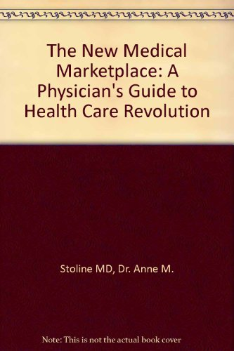 9780801836442: The New Medical Marketplace: A Physician's Guide to Health Care Revolution