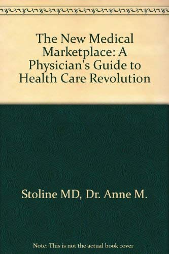 9780801836459: The New Medical Marketplace: A Physician's Guide to Health Care Revolution
