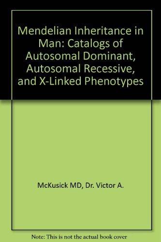 9780801836916: Mendelian Inheritance in Man: Catalogs of Autosomal Dominant, Autosomal Recessive, and X-Linked Phenotypes
