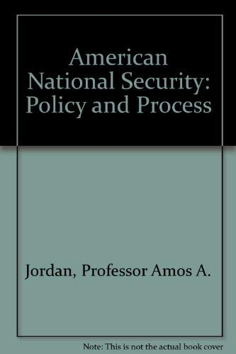 9780801837036: American National Security: Policy and Process