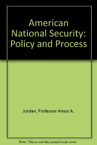 9780801837043: American National Security: Policy and Process