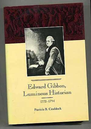 9780801837203: Edward Gibbon, Luminous Historian: 1772-1794