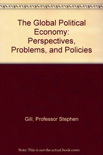 9780801837630: The Global Political Economy: Perspectives, Problems, and Policies
