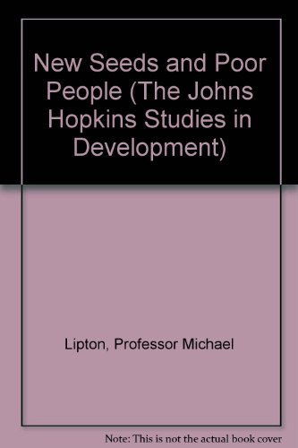 9780801837951: New Seeds and Poor People (The Johns Hopkins Studies in Development)