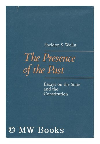 9780801838033: The Presence of the Past: Essays on the State and the Constitution (The Johns Hopkins Series in Constitutional Thought)