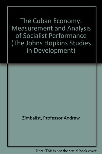 9780801838460: The Cuban Economy: Measurement and Analysis of Socialist Performance (The Johns Hopkins Studies in Development)