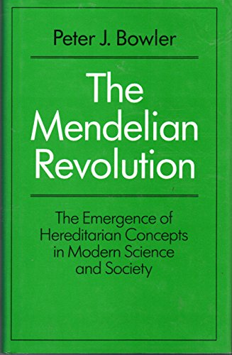 9780801838880: The Mendelian Revolution: The Emergence of Hereditarian Concepts in Modern Science and Society