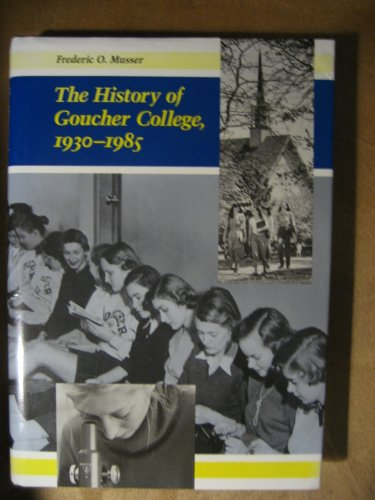 The History of Goucher College, 1930-1985