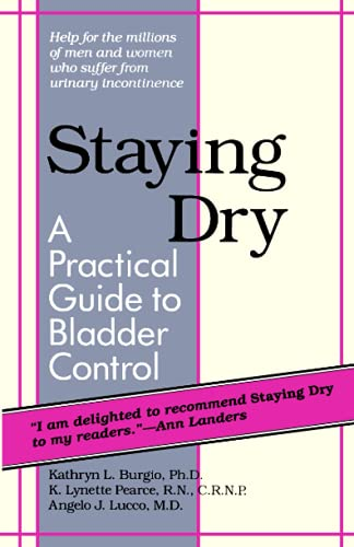 9780801839092: Staying Dry: A Practical Guide to Bladder Control