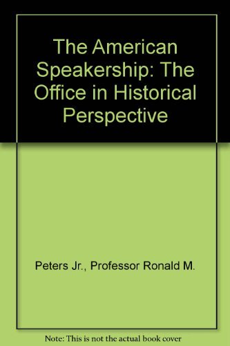 9780801839559: The American Speakership: The Office in Historical Perspective