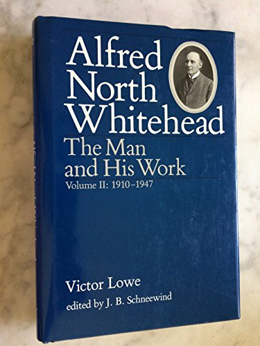 9780801839603: 002: Alfred North Whitehead: The Man and His Work, 1910-1947, Vol. 2