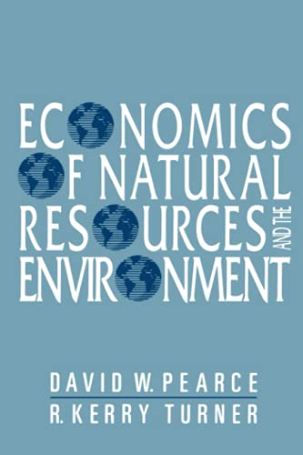 Economics of Natural Resources and the Environment: David, W. Pearce,