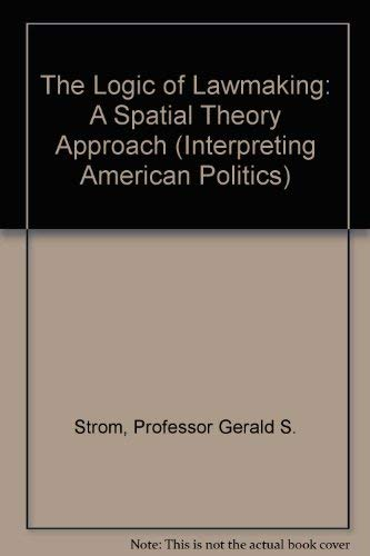 The Logic of Lawmaking: A Spatial Theory Approach