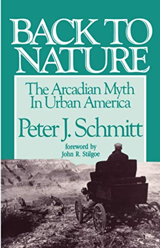 9780801840135: Back to Nature: The Arcadian Myth in Urban America