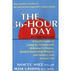 9780801840333: The 36-Hour Day: A Family Guide to Caring for Persons with Alzheimer's Disease, Related Dementing Illnesses, and Memory Loss in Later Life (A Johns Hopkins Press Health Book)