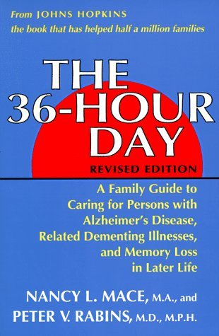 9780801840340: The 36-Hour Day: A Family Guide to Caring for Persons With Alzheimer's Disease, Related Dementing Illnesses, and Memory Loss in Later Life