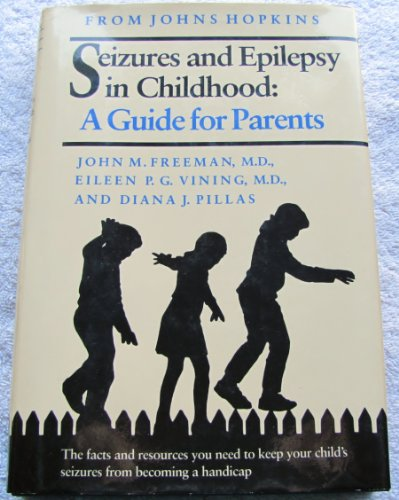 Seizures and Epilepsy in Childhood: A Guide: Freeman, John M.;