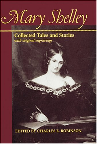 9780801840623: Mary Shelley: Collected Tales and Stories