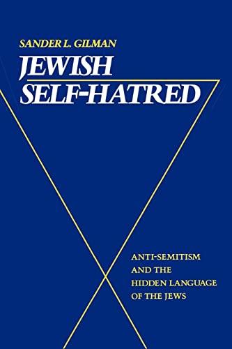 9780801840630: Jewish Self-Hatred: Anti-Semitism and the Hidden Language of the Jews