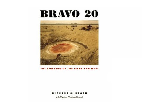 9780801840647: Bravo 20: The Bombing of the American West (Creating the North American Landscape)