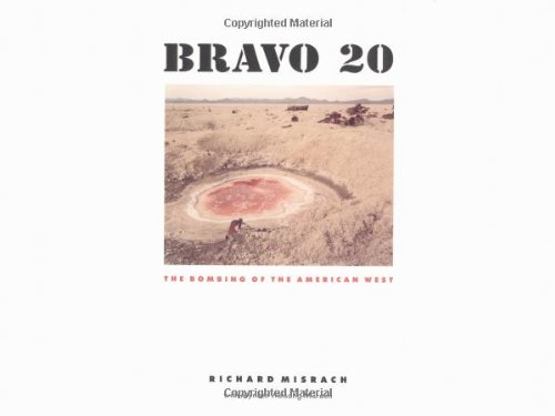 Bravo 20: The Bombing of the American West (Creating the North American Landscape): Professor ...