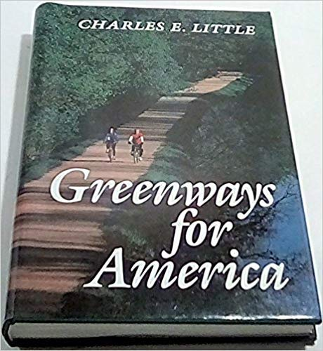 Greenways for America: Little, Charles E.