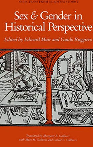 Sex and Gender in Historical Perspective (Selections: Editor-Edward Muir; Editor-Guido