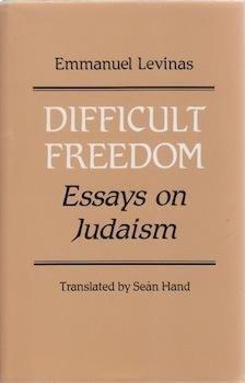 Difficult Freedom: Essays on Judaism: Levinas, Professor Emmanuel; Professor Seán Hand (translated ...