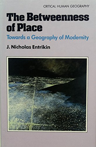 9780801840838: The Betweenness of Place: Towards a Geography of Modernity