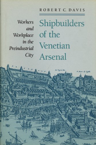 9780801840951: Shipbuilders of the Venetian Arsenal: Workers and Workplace in the Preindustrial City (The Johns Hopkins University Studies in Historical and Political Science)