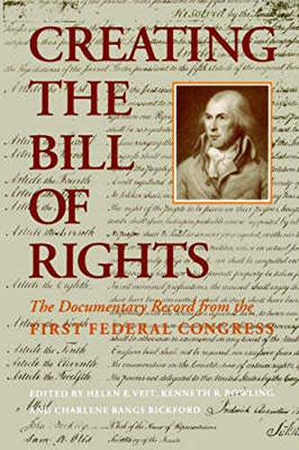 9780801841002: Creating the Bill of Rights: The Documentary Record from the First Federal Congress (Texas at Arlington Pubn in Ling; 97)