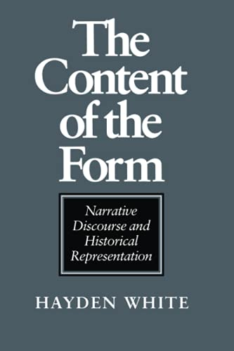 9780801841156: The Content of the Form: Narrative Discourse and Historical Representation