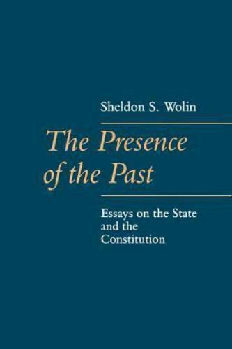 9780801841163: The Presence of the Past: Essays on the State and the Constitution (The Johns Hopkins Series in Constitutional Thought)